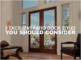 Patio Door Styles 3 Excellent Patio Door Styles You Should Consider