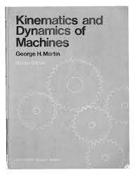kinematics and dynamics of machines 1982 george h martin scanned book