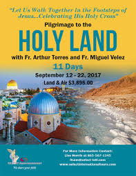 pilgrimage to holy land pilgrimage to the holy land september 12 22 2017 with fr arthur