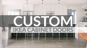 Ikea Cabinet Door Custom Ikea Cabinet Doors Top 3 Custom Ikea Door Companies Youtube