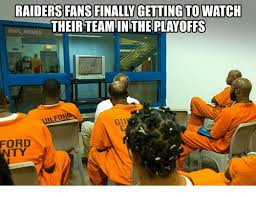 Raiders Fans Memes - raiders fans finally gettingtowatch their teamin the playoffs memes
