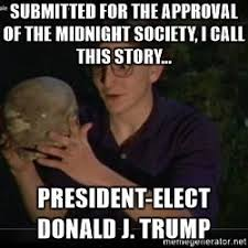 Submit Meme - are you afraid of the dark meme trump story on bingememe