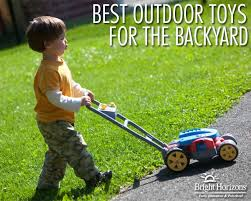 Backyard Toddler Toys Best Outdoor Toys For The Backyard Bright Horizons Parenting Blog