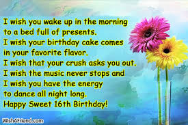 i wish you wake up in 16th birthday wishes
