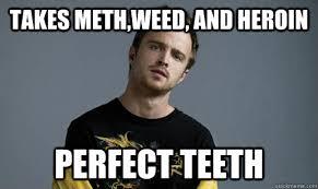 Heroin Meme - meth teeth meme teeth best of the funny meme