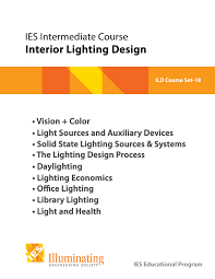 ies lighting handbook recommended light levels ies intermediate course interior lighting design student