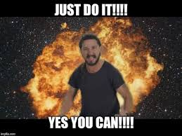 Yes You Can Meme - shia just do it imgflip