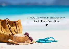 a new way to plan an awesome last minute vacation business world