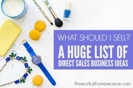 home interior direct sales what should i sell a list of direct sales business ideas