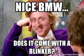 Meme Generator Wonka - nice bmw does it come with a blinker willy wonka meme