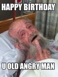 Happy Birthday Old Man Meme - meme creator happy birthday u old angry man meme generator at