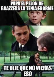 Meme Brazzers - papa el pelon de brazzers la tenia enorme kk meme su memegen
