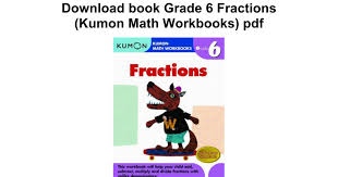 grade 6 fractions kumon math workbooks google docs