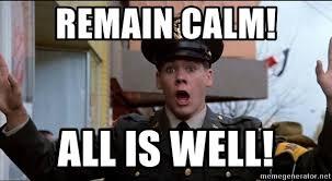Well Meme - remain calm all is well bacon animal meme generator