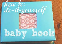 baby book ideas a baby book diy renee design