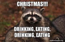 Meme Eating - christmas drinking eating drinking eating evil plotting