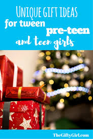gift ideas for tweens pre teens and teen girls gift