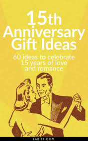 15 year anniversary ideas 15th wedding anniversary gift ideas for metropolitan