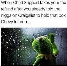 Tax Refund Meme - dopl3r com memes when child support takes your tax refund