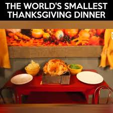 the world s smallest thanksgiving dinner or