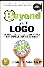 beyond your logo 7 brand ideas that matter most for small business