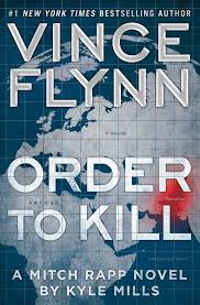amazon com order to kill a novel a mitch rapp novel