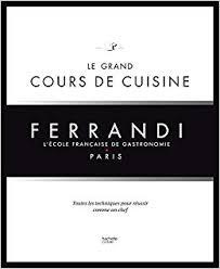 ecole cuisine de le grand cours de cuisine ferrandi l école française de