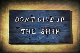 don u0027t give up the ship original version distressed wood home