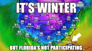 Florida Winter Meme - it s winter but florida s not participating your favorite winter