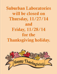 suburban laboratories will be closed on thursday 11 27 14 and