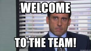 Team Memes - welcome to the team the office m meme generator