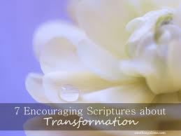 7 encouraging scriptures transformation