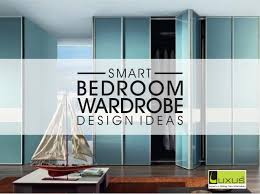 Luxus Smart Bedroom Wardrobe Design Ideas - Wardrobe designs in bedroom