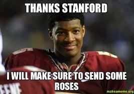 thanks stanford i will make sure to send some roses make a meme
