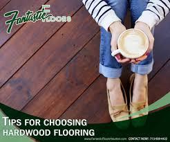 fantastic floors inc tips for choosing hardwood flooring