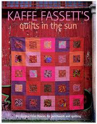 Kaffe Fassett Home Decor Fabric Kaffe Fassett U0027s Quilts In The Sun 20 Designs From Rowan For