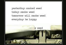 Smoke Weed Everyday Meme - weed everyday be happy weed memes
