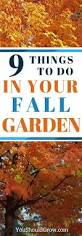 nine garden tasks you need to complete this fall fall winter
