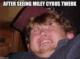 Miley Cyrus Twerk Meme - wtf memes imgflip