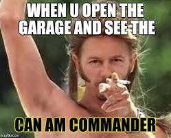 Can Am Meme - the commander got a few new pieces of eye candy page 2 can