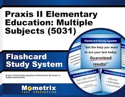 praxis ii elementary education multiple subjects 5031 exam