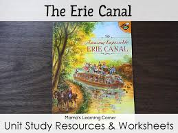 the erie canal unit study resources and worksheets unit studies