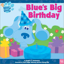 blue u0027s big birthday blue u0027s clues angela santomero traci