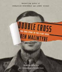 cross the true story of the d day spies by ben macintyre
