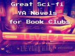 great sci fi ya novels for book clubs the hub