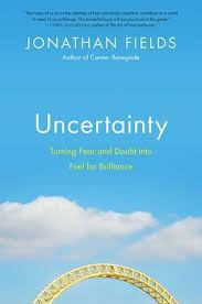 Comfortable With Uncertainty Uncertainty Turning Fear And Doubt Into Fuel For Brilliance By