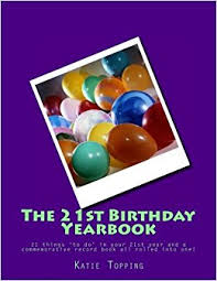 birthday yearbook the 21st birthday yearbook 21 things to do in your 21st year