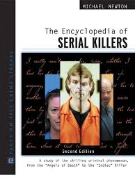 the encyclopedia of serial killers 2nd ed serial killer crimes