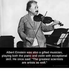 Albert Einstein Meme - albert einstein was also a gifted musician playing both the plano