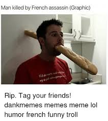 man killed by french assassin graphic rip tag your friends